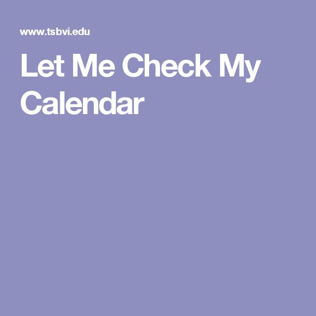 Let Me Check My Calendar