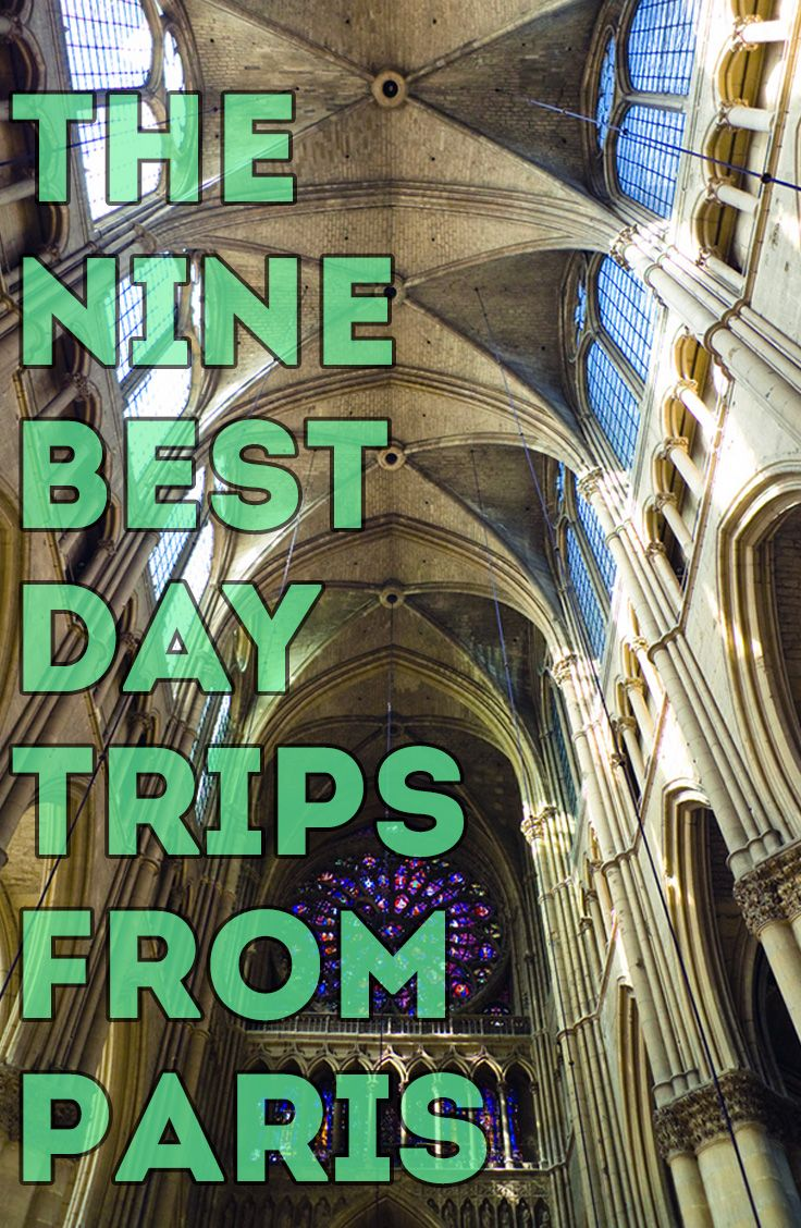 The Nine Best Day Trips From Paris. Our Top Picks For Escaping The City of Light For a Day.