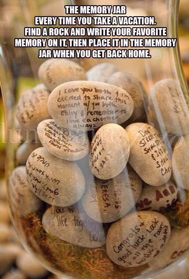 When you go on vacation find a rock and write your favorite memory from that trip on it. Place the rock in the memory jar when you get back home!
