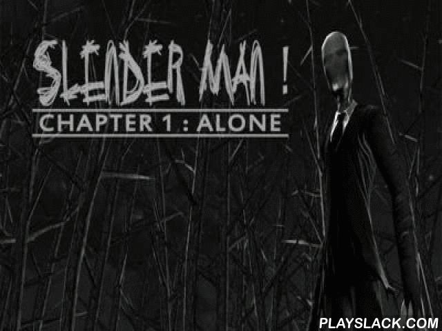Slenderman! Chapter 1 Alone  Android Game - playslack.com , Slenderman!: Chapter 1: Alone is the champion version as of present. It is the brand-new fear game based on a story about Slenderman.