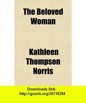 11 best torrent ebooks images on pinterest tutorials pdf and the the beloved woman 9781153811385 kathleen thompson norris isbn 10 1153811383 fandeluxe Gallery
