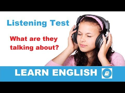 Learn English - Listening Test: What are they talking about? - E-ANGOL