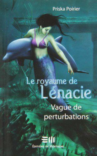 Le royaume de Lénacie T.2: Vague de perturbations de Priska Poirier http://www.amazon.ca/dp/2890749223/ref=cm_sw_r_pi_dp_PCg0ub08H52P4