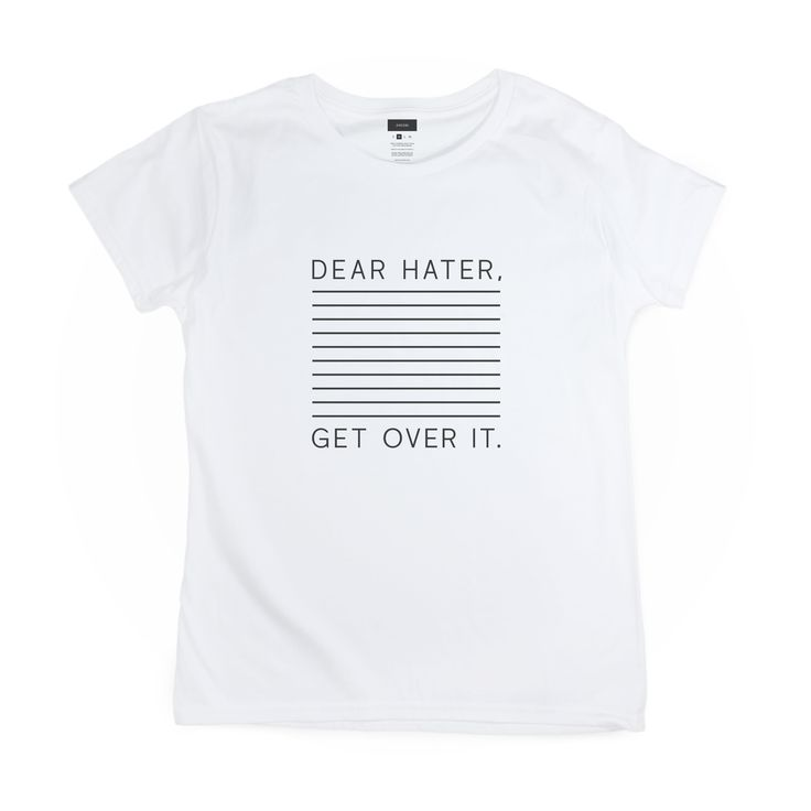 Dear Hater, Get Over It