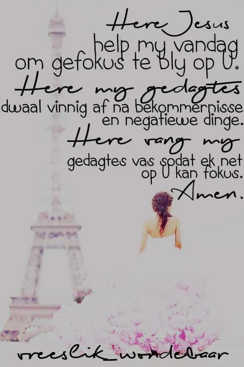 Gefokus op God... #Afrikaans #gebed #Prayer #focus