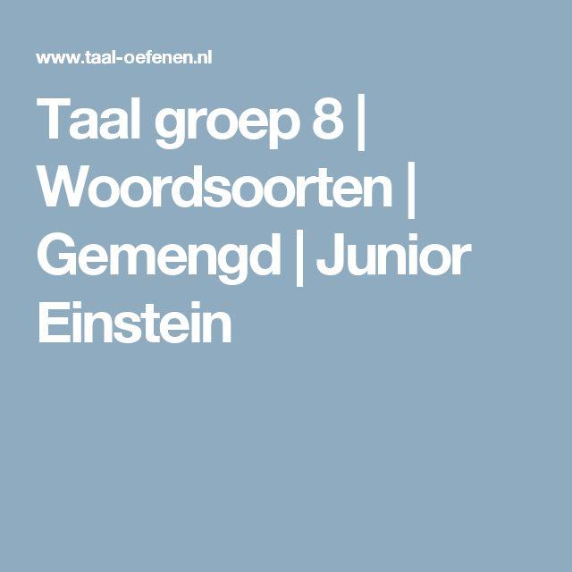 Taal groep 8 | Woordsoorten | Gemengd | Junior Einstein