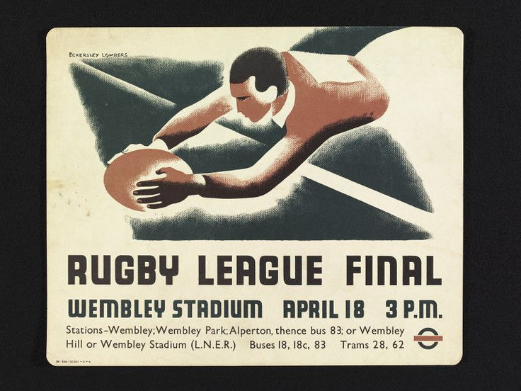 Poster advertising a Rugby League Final at Wembley Stadium, April 18 at 3pm, year unknown but likely to be 1930s. The image depicts the head and torso of a rugby player diving for the ball, which he holds in his hands. He wears a red top, and the background is green with a white diagonal line, signifying the pitch. Below the image are details relating to the event, including local train stations and bus and tram routes. The London Transport symbol, a circl with a horizontal line through its…