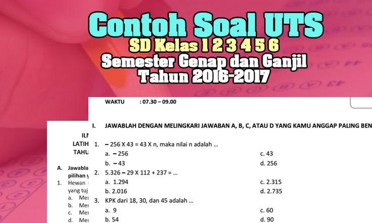 Contoh Soal UTS SD Kelas 1 2 3 4 5 6 Semester Genap dan Ganjil Tahun 2016-2017