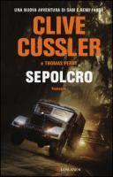 Sepolcro: romanzo / di Clive Cussler e Thomas Perry