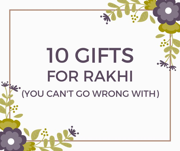 10 Rakhi Gifts for Brothers and Sisters
