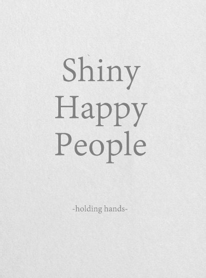 R.E.M- Shiny Happy People - If you need a pick me up, this is the song :D love it!