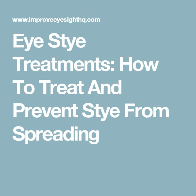 Eye Stye Treatments: How To Treat And Prevent Stye From Spreading
