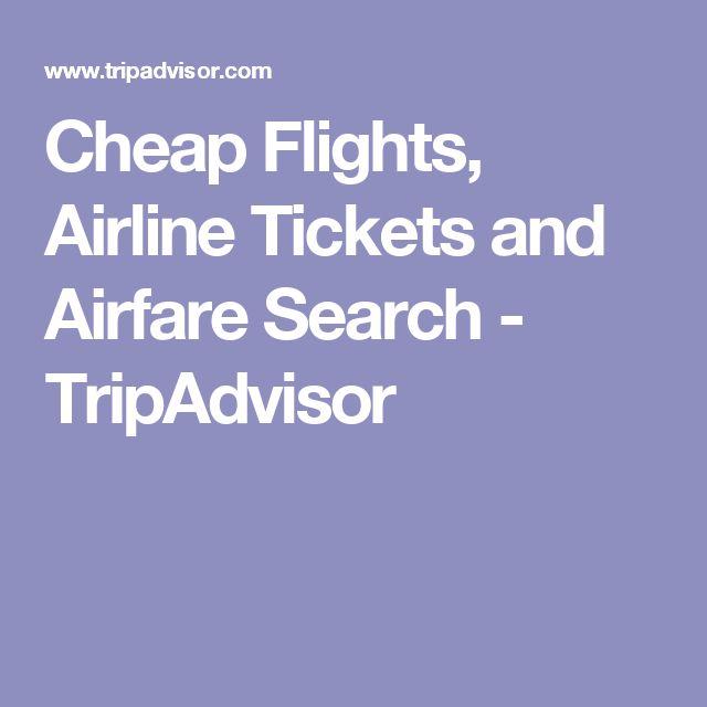 Cheap Flights, Airline Tickets and Airfare Search - TripAdvisor