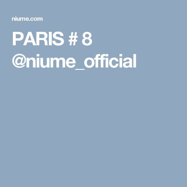 PARIS # 8 @niume_official