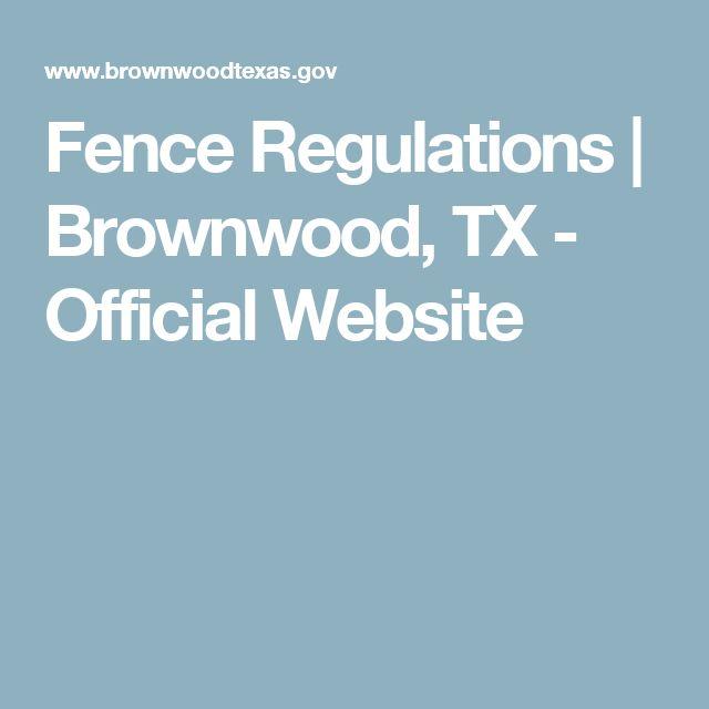 Fence Regulations | Brownwood, TX - Official Website