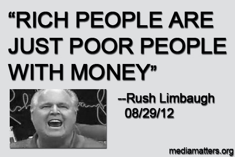 """Rush Limbaugh: """"Rich people are just poor people with money. What's the difference?"""": Human Rights, Election Stuff, Gop Shit, American Grrl, Limbaugh Unhinged, Free Speech, Election 2016, Goper S Rush Limbaugh, Drug Addict"""