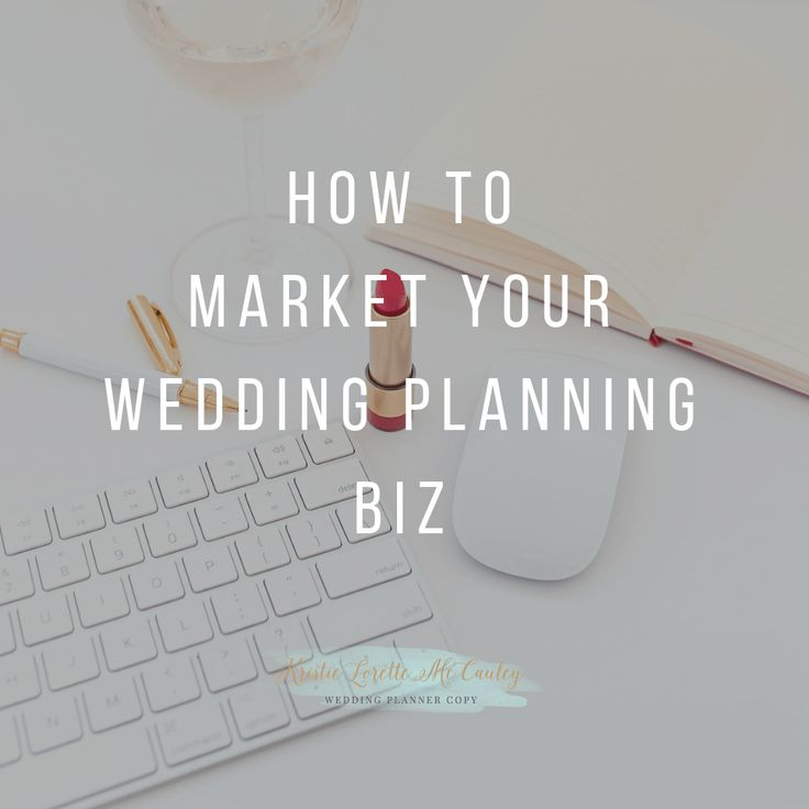 How to Market Your Wedding Planning Business