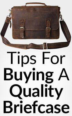 9 Tips For Buying A Quality Briefcase | What To Look For In Leather Briefcases | How To Buy Your First Professional Bag
