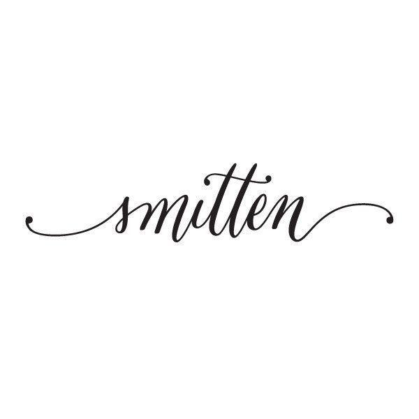 Smitten.