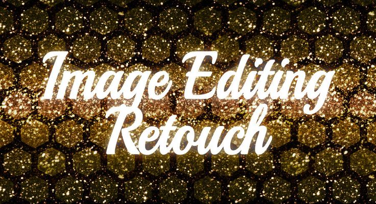 IMAGE EDITING - RETOUCH - custom request - professional service 100%