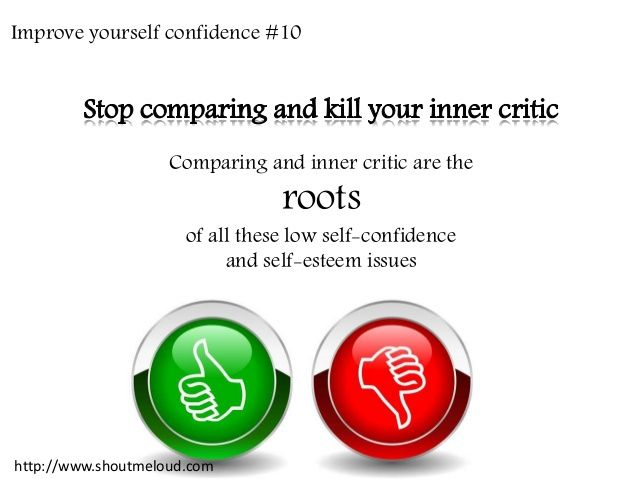 Improve yourself confidence #10   Comparing and inner critic are the   roots   of all these low self-confidence   and self-est...