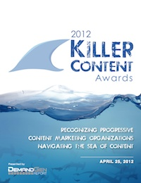 2012 Killer Content Awards Report/ Demand Gen Report/ April 2012 #KillerContent Award Winners #B2BContentEvent