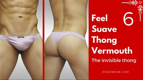 FEEL SUAVE THONG VERMOUTH.