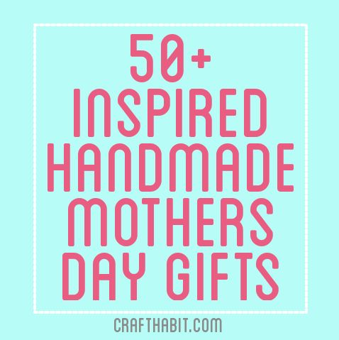 50+ DIY Mothers Day Gift Ideas
