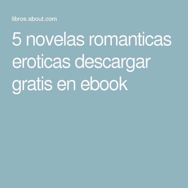 5 novelas romanticas eroticas descargar gratis en ebook
