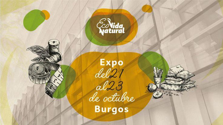Expo del 21 al 23 octubre Burgos link: http://www.ecovidanatural.es/