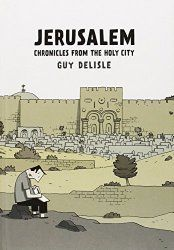 """""""The best travel book I have ever read"""" my review of Guy Delisle's wonderful graphic take on Jerusalem!"""
