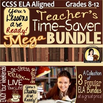 """""""Teachers' Time Saver"""" Mega Bundle CCSS ELA Middle & High School. ELA Mega Collection of 3 Bundles, Middle & High School. Save your precious time with this bundle of bundles. Three very popular collections - at an even greater savings to you buying them all together."""