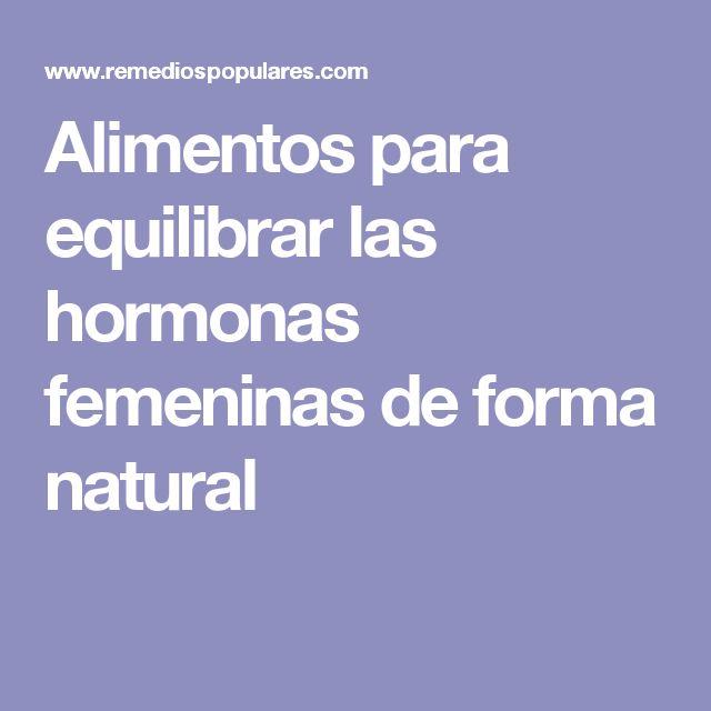 Alimentos para equilibrar las hormonas femeninas de forma natural