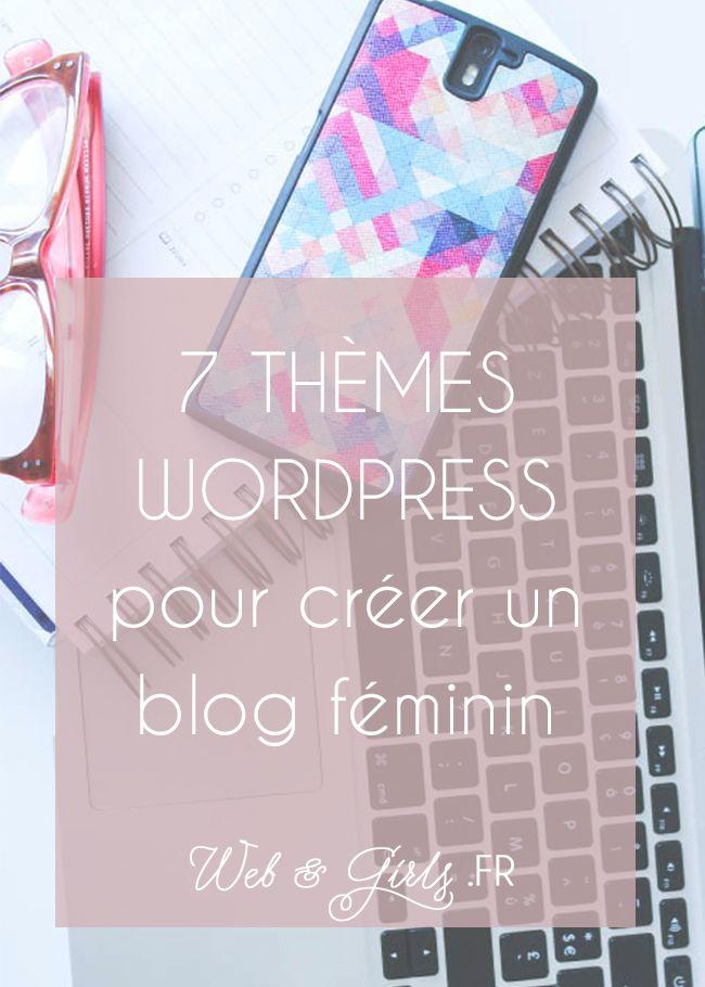 Sélection de 7 thèmes #WordPress gratuits pour blogs #féminins - #blog #blogging