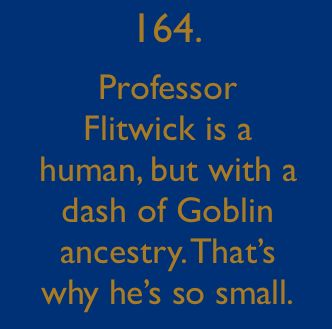 Harry Potter Facts: #164 So THAT'S why Warwick Davis plays both Flitwick & Griphook ;) lol