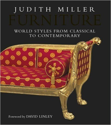 Book Furniture World Styles From Classical To Contemporary By Judith Miller
