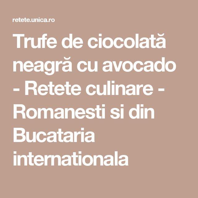 Trufe de ciocolată neagră cu avocado - Retete culinare - Romanesti si din Bucataria internationala