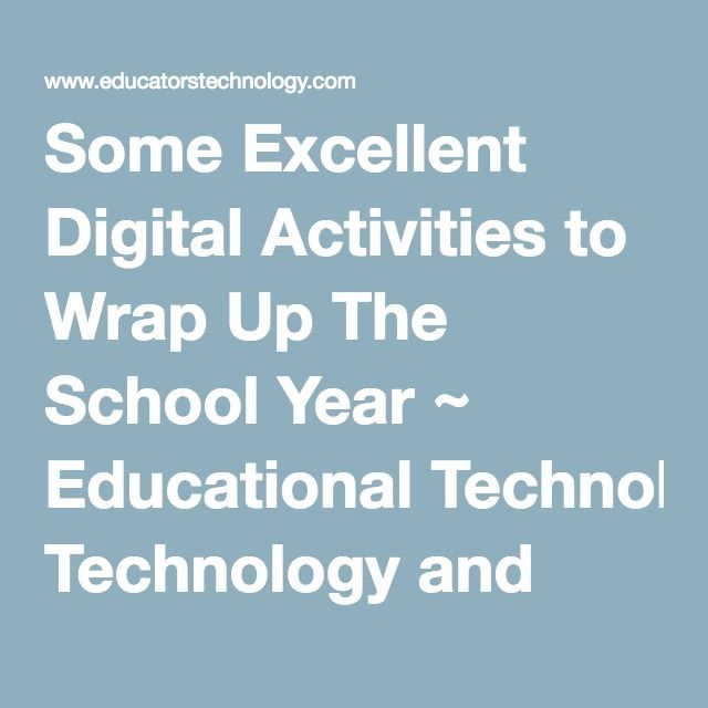 Some Excellent Digital Activities to Wrap Up The School Year