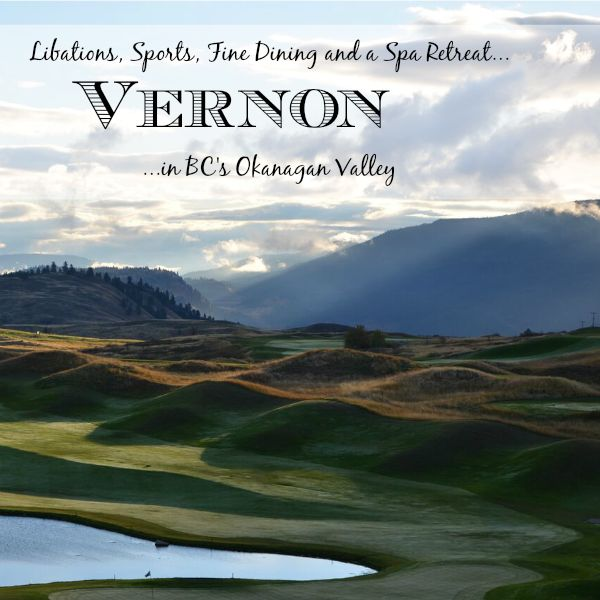 Vernon: Libations, Sports, Fine Dining and a Spa Retreat in BC's Okanagan Valley (Family Fun Canada)