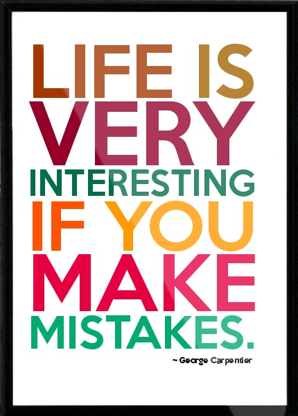 George Carpentier - Life is very interesting if you make mistakes. Framed Quote