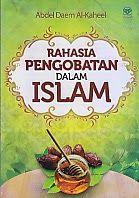 TOKO BUKU RAHMA: RAHASIA PENGOBATAN DALAM ISLAM