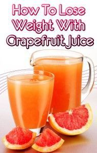 How To Lose Weight With Grapefruit Juice | Health Lala