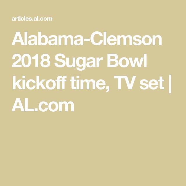 Alabama-Clemson 2018 Sugar Bowl kickoff time, TV set   AL.com