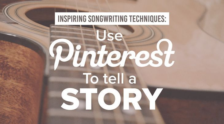 Whenever I need a creative bump, I head to Pinterest. Find inspiration with these Pinteresting songwriting techniques!
