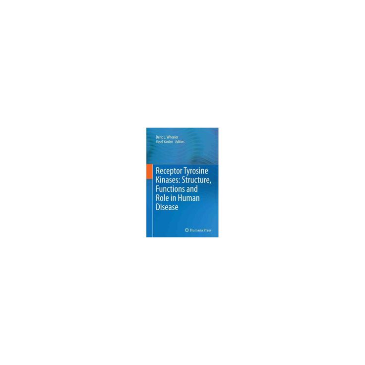 Receptor Tyrosine Kinases : Structure, Functions and Role in Human Disease (Reprint) (Paperback)