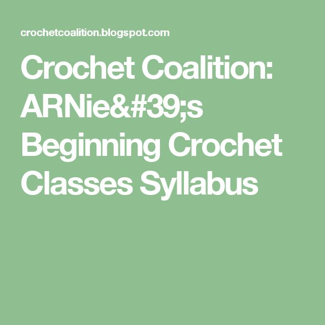 Crochet Coalition: ARNie's Beginning Crochet Classes Syllabus