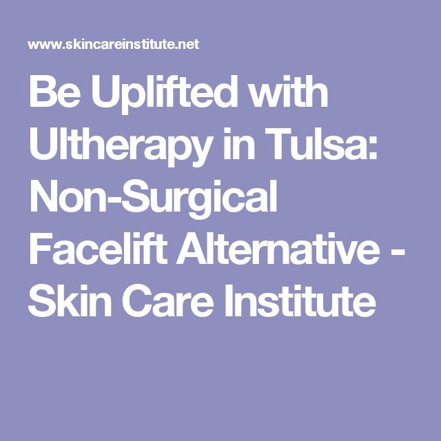 Be Uplifted with Ultherapy in Tulsa: Non-Surgical Facelift Alternative - Skin Care Institute