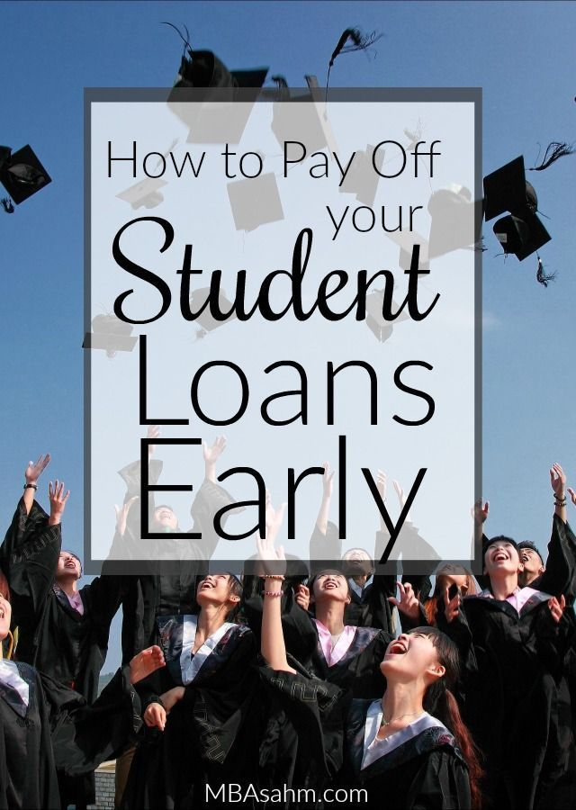 How To Pay Off Student Loans Early Mba Sahm Student Loans Paying Off Student Loans Apply For Student Loans