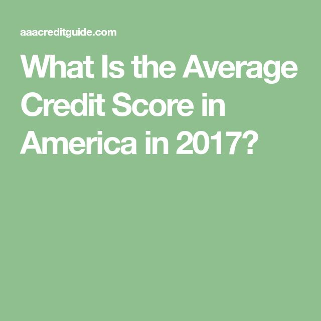 What Is the Average Credit Score in America in 2017?
