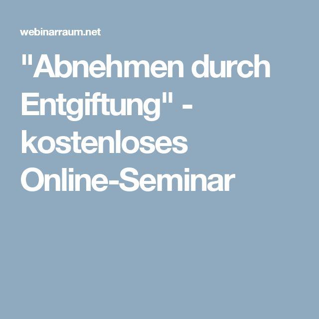 """""""Abnehmen durch Entgiftung"""" - kostenloses Online-Seminar"""